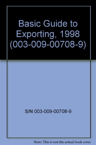 9780160589935: Basic Guide to Exporting, 1998 (003-009-00708-9)