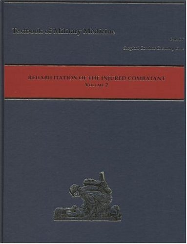 9780160591297: Title: Rehabilitation of the Injured Combatant Volume 2 T
