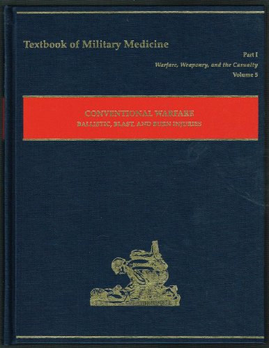 9780160591310: Conventional Warfare: Ballistic, Blast, and Burn Injuries. (Textbook of Military Medicine: Warfare, Weaponry, and the Casualty, Volume 5 Part 1)