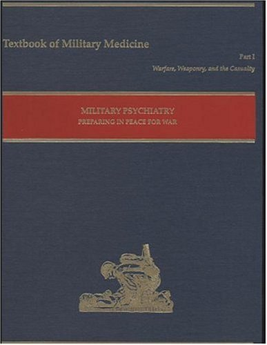 9780160591327: Military Psychiatry: Preparing in Peace for War (Textbooks of Military Medicine)