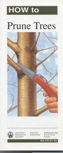 How to Prune Trees (S. hrg): Producer-Forest Service US Agriculture Dept.