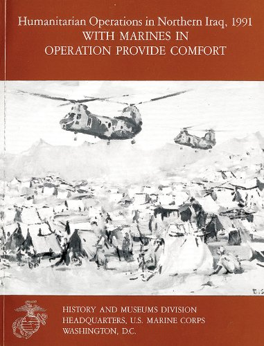 9780160613463: Humanitarian Operations in Northern Iraq, 1991: With Marines in Operation Provide Comfort