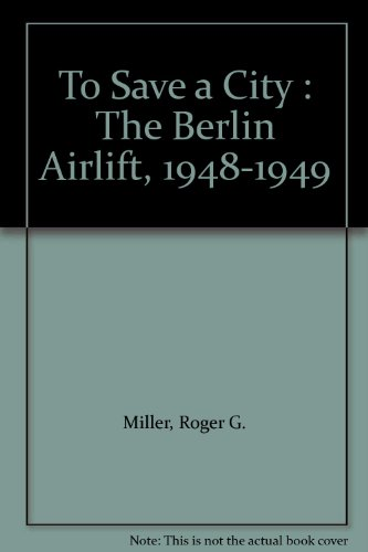 9780160613777: To Save a City : The Berlin Airlift, 1948-1949