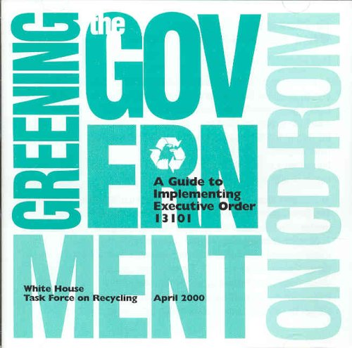 9780160613944: Greening the Government: A Guide to Iimplementing Executive Order 13101