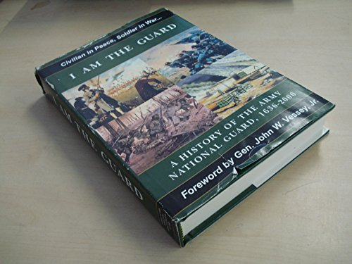 9780160664496: I am the guard: A history of the Army National Guard, 1636-2000 (Department of the Army pamphlet)