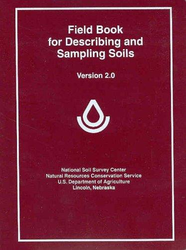 Field Book for Describing and Sampling Soils,
