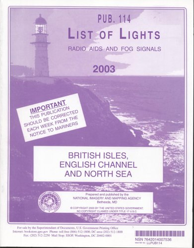 9780160676864: List of Lights, Radio Aids and Fog Signals, 2003 (Pub. 114): British Isles, English Channel and North Sea (List of Lights, Radio Aids and Fog Signals)