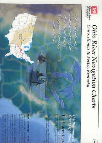 9780160676970: Ohio River Navigation Charts: Cairo, Illinois to Foster, Kentucky (Louisville District): The Bicentennial Commemoration of the Lewis and Clark Corps of Discovery, 2003-2006
