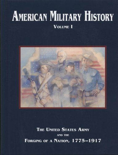 9780160723629: American Military History, Volume 1: The United States Army and the Forging of a Nation, 1775-1917