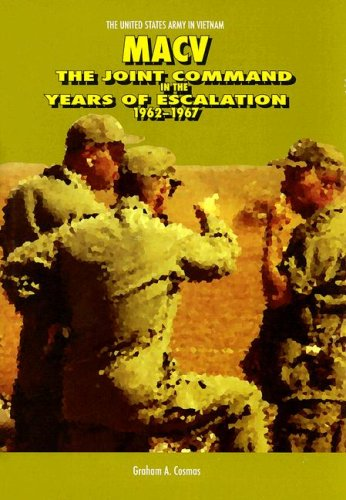 MACV: The Joint Command in the Years of Escalation, 1962-1967 (Hardcover) (United States Army in ...