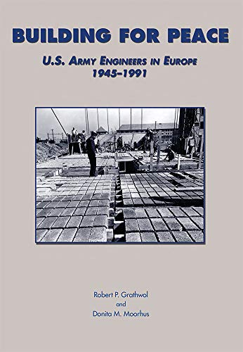 9780160723728: Building for Peace (Clothbound): U.S. Army Engineers in Europe, 1945-1991