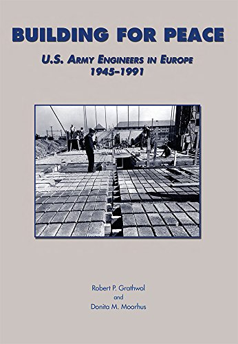 9780160723735: Building for Peace (Paperbound): U.S. Army Engineers in Europe, 1945-1991 (U.S. Army in the Cold War Series)