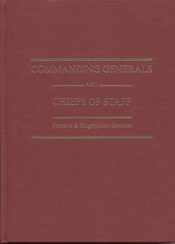 9780160723766: Commanding Generals and Chiefs of Staff: Portraits & Biographical Sketches of the of the United States Army's Senior Officer