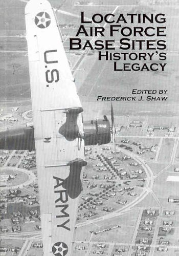 Locating Air Force Base Sites: History's Legacy: Warnock, Ph.D. A.
