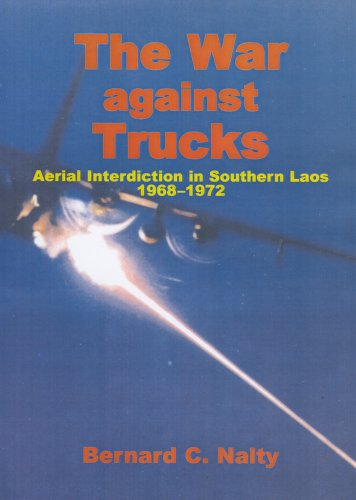 9780160724930: The War Against Trucks: Aerial Interdiction in Southern Laos, 1968-1972