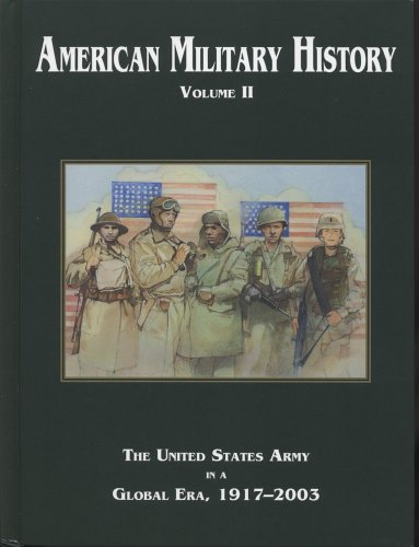 9780160725418: American Military History, Volume II (2005): The United States Army in a Global Era, 1917-2003