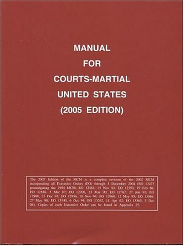 Manual for Courts-Martial United States (2005 Edition): Joint Service Committee