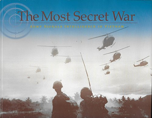 9780160727771: The Most Secret War: Army Signals Intelligence in Vietnam