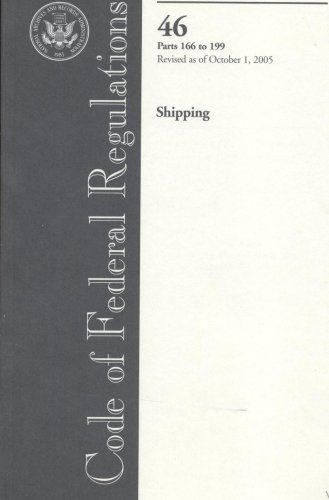9780160728716: Code of Federal Regulations, Title 46, Shipping, Pt. 166-199, Revised as of October 1, 2005