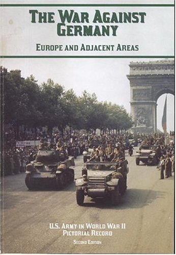 9780160729447: U.S. Army in World War II, Pictorial Record, The War Against Germany: Europe and Adjacent Areas