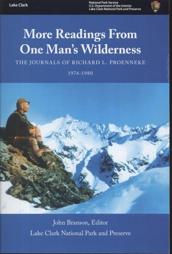 9780160729942: More Readings from One Man's Wilderness: The Journals of Richard L. Proenneke, 1974-1980