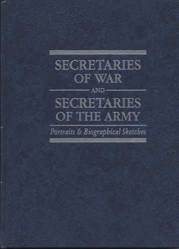 9780160731624: Secretaries of War and Secretaries of the Army: Portraits & Biographical Sketches (Center of Military History Publication)