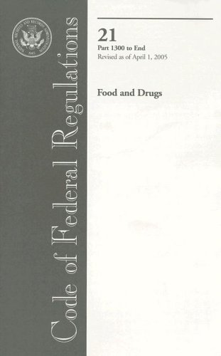 9780160738739: Code of Federal Regulations, Title 21, Food and Drugs, Pt. 1300-End, Revised as of April 1, 2005