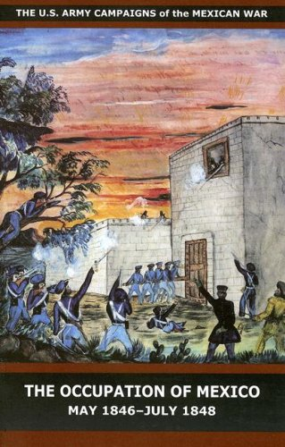 9780160757440: The Occupation of Mexico, May 1846-July 1848