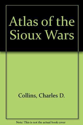 9780160768453: Atlas of the Sioux Wars
