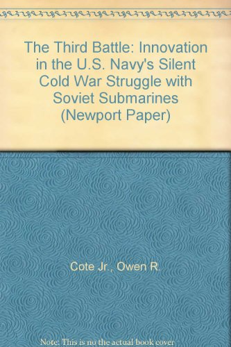 9780160769108: The Third Battle: Innovation in the U.S. Navy's Silent Cold War Struggle with Soviet Submarines (Newport Paper)