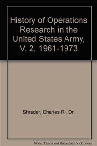 9780160771163: History of Operations Research in the United States Army, V. 2, 1961-1973