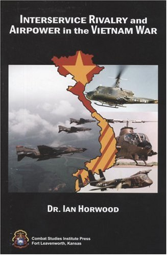9780160772764: Interservice Rivalry and Airpower in the Vietnam War