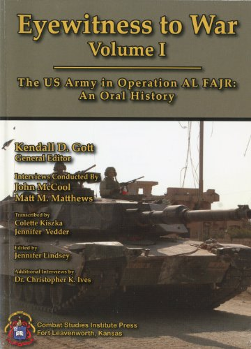 9780160773129: EYEWITNESS TO WAR: The US Army in Operation AL FAJR: An Oral History (Two Volumes)