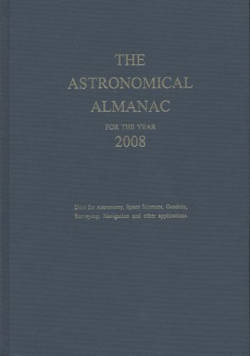 9780160773969: Astronomical Almanac for the Year 2008 and Its Companion, The Astronomical Almanac Online: Data for Astronomy, Space Sciences, Geodesy, Surveying, Navigation, and other applications