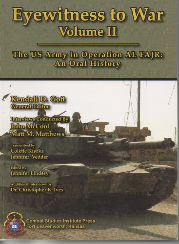 Eyewitness to War, Volume 2: A US Army Oral History of Operation AL FAJR