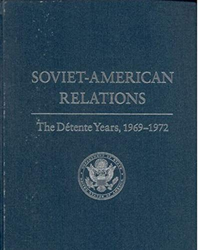 9780160790652: Soviet-American Relations: The Detente Years, 1969-1972