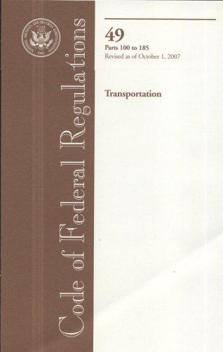 9780160793509: Code of Federal Regulations, Title 49, Transportation, PT. 100-185, Revised as of October 1, 2007