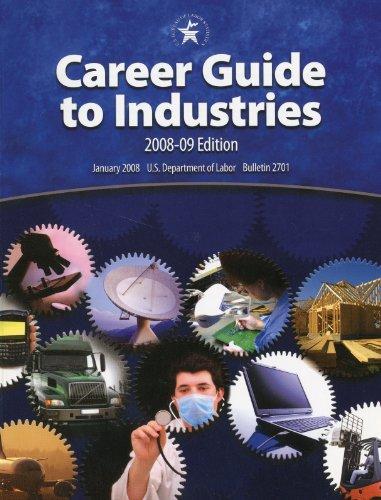 Career Guide to Industries, 2008-09 (Labor Statistics Bureau Bulletin)