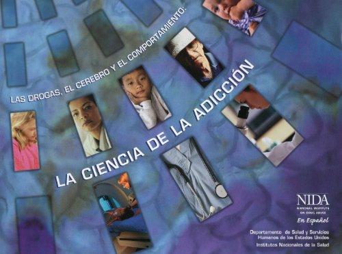 9780160803420: Las Drogas, El Cerebro y El Comportamiento: La Ciencia De La Adiccion (Spanish Edition)