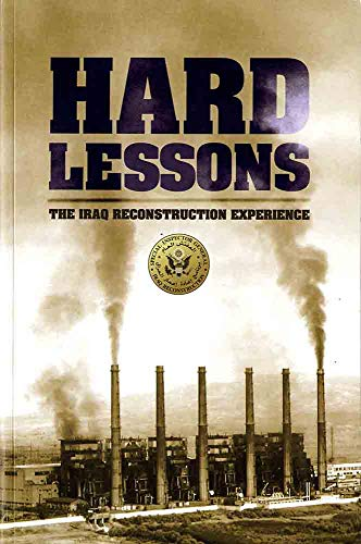 9780160808173: Hard Lessons: The Iraq Reconstruction Experience
