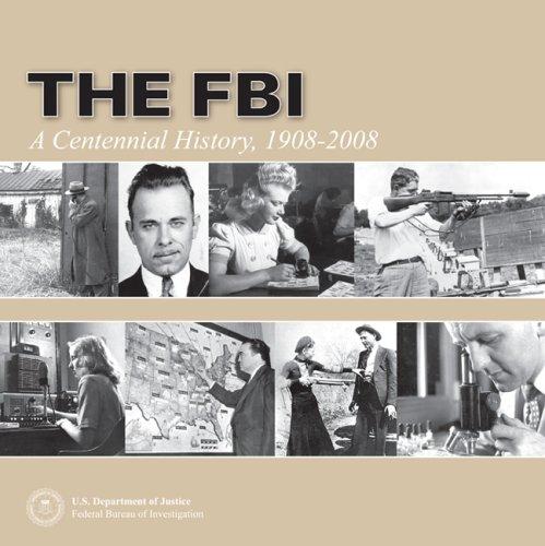 9780160809545: The FBI: A Centennial History 1908-2008 (Paperback)