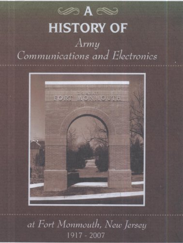 9780160813597: A History of Army Communications and Electronics at Fort Monmouth, New Jersey, 1917-2007