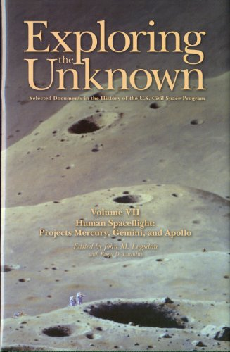 Exploring the Unknown. Selected Documents in the History of the U. S. Civil Space Program