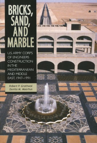 9780160817380: Bricks, Sand And Marble: U.S. Army Corps Of Engineers Construction In The Mediterranean And Middle East, 1947-1991 (Center of Military History Publication)