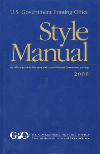 9780160818110: U. S. Government Printing Office Style Manual: An Official Guide to the Form and Style of Federal Government Printing, 2008 (Hardcover)