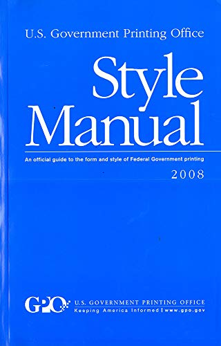 9780160818127: U. S. Government Printing Office Style Manual: An Official Guide to the Form and Style of Federal Government Printing