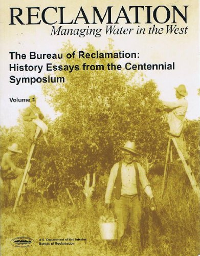 9780160818226: The Bureau of Reclamation: History Essays from the Centennial Symposium