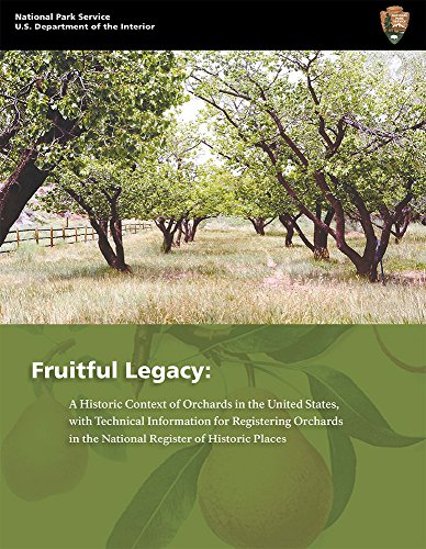 9780160821271: Fruitful Legacy: A Historic Context of Orchards in the United States, With Technical Information for Registering Orchards in the National Register of Historic Places