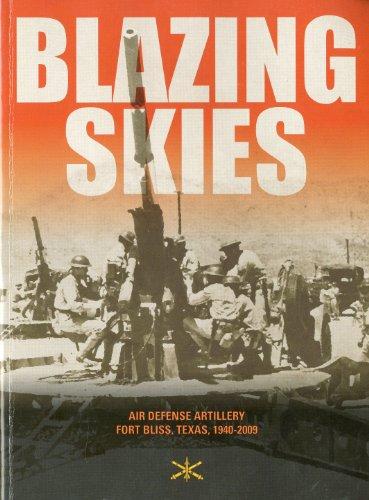 9780160822100: Blazing Skies: Air Defense Artillery on Fort Bliss, Texas, 1940-2009
