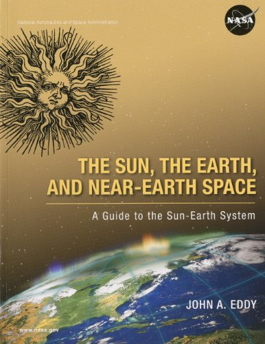 9780160838071: The Sun, the Earth, and Near-Earth Space: A Guide to the Sun-Earth System